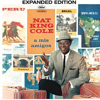 Nat King Cole – A Mis Amigos [Expanded Edition]