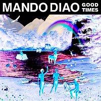 Mando Diao – Good Times (Remix EP)