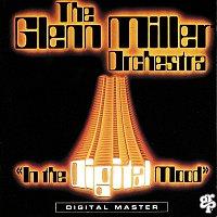 Glenn Miller Orchestra – In The Digital Mood