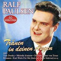 Ralf Paulsen – Tranen in deinen Augen - 50 grosze Erfolge