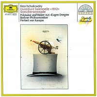 "Don Kosaken Chor, Serge Jaroff, Berliner Philharmoniker, Herbert von Karajan – Tchaikovsky: Overture Solennelle ""1812"" / Serenade For Strings"