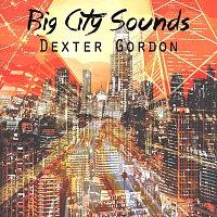 Dexter Gordon – Big City Sounds