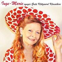Inge Marie – Inge Marie synger Grete Klitgaard klassikere