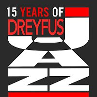 Various Artists.. – 15 Years of Dreyfus Jazz