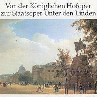 Various – Von der Koniglichen Hofoper zur Staatsoper Unter den Linden