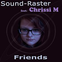 Sound-Raster feat. Chrissi M – Friends
