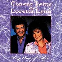 Conway Twitty, Loretta Lynn – Hey Good Lookin'