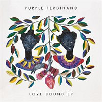 Purple Ferdinand – Love Bound - EP