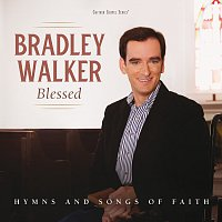 Bradley Walker – Blessed: Hymns And Songs Of Faith