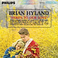Brian Hyland – Here's To Our Love