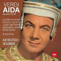 Leonie Rysanek, Peter Roth, Josef Metternich, Sieglinde Wagner, Wilhelm Schuchter, Rudolf Schock – Verdi auf Deutsch: Aida