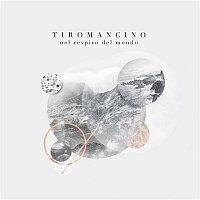 Tiromancino – Nel respiro del mondo