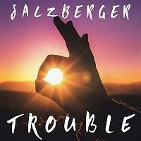 Salzberger, Daniel Gidlund – Trouble (feat. Daniel Gidlund)