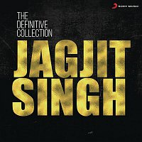 Jagjit Singh – The Definitive Collection: Jagjit Singh