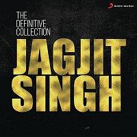 Jagjit Singh – The Definitive Collection: Jagjit Singh