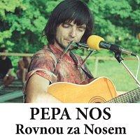 Pepa Nos – Rovnou za Nosem