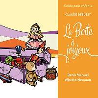 Alberto Neuman, Denis Manuel – Conte pour enfants - Debussy: La boite a joujoux