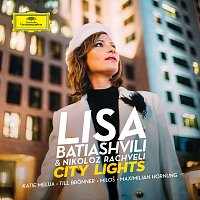 Lisa Batiashvili, Rundfunk-Sinfonieorchester Berlin, Nikoloz Rachveli – City Lights