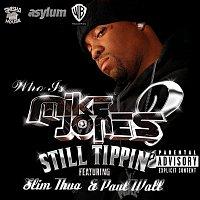 Mike Jones – Still Tippin'