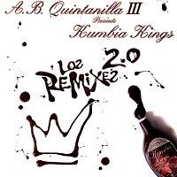 A.B. Quintanilla III, Kumbia Kings – Los Remixes 2.0 [Remix]