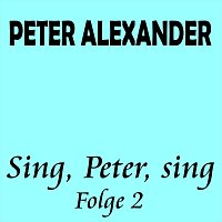 Peter Alexander – Sing, Peter, sing Folge 2