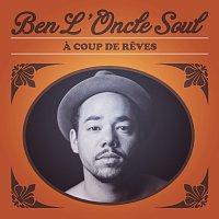 Ben L'Oncle Soul – A Coup De Reves