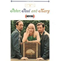 Peter, Paul, Mary – Moving