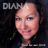 DIANA – Bleib bei mir (2014)