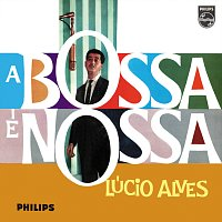 Lucio Alves – A Bossa É Nossa