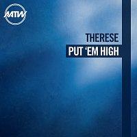 Therese – Put 'Em High