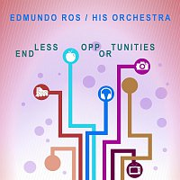 Edmundo Ros, His Orchestra – Endless Opportunities