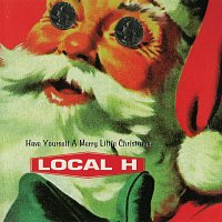 Local H – Have Yourself A Merry Little Christmas