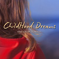 Marc Gatsby, Indigo – Childhood Dreams