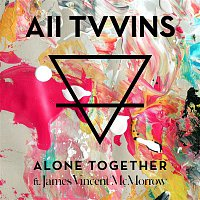 All Tvvins – Alone Together (feat. James Vincent McMorrow)