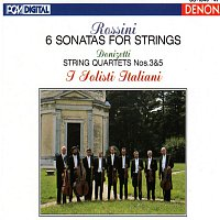 Gaetano Donizetti, I Solisti Italiani, Gioachino Rossini – Rossini & Donizetti: Sonatas and String Quartets