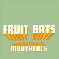 Fruit Bats – Mouthfuls