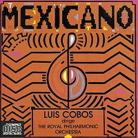 Luis Cobos, The Royal Philarmonic Orchestra – Mexicano (Remasterizado)
