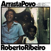 Roberto Ribeiro – Arrasta Povo
