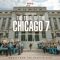Daniel Pemberton – The Trial Of The Chicago 7 [Music From The Netflix Film]