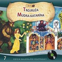Various  Artists – Najkrajšie rozprávky, No.7: Trojruža/Múdra Katarína