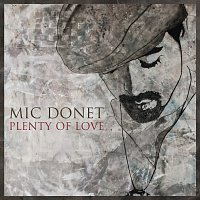 Mic Donet – Plenty Of Love [Live Your Dream]