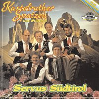 Kastelruther Spatzen – Servus Sudtirol