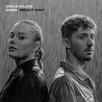 Emelie Hollow, Ruben – Break It Right