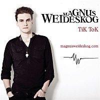 Magnus Weideskog – TiK ToK