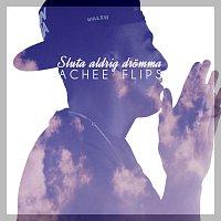 Achee Flips – Sluta aldrig dromma