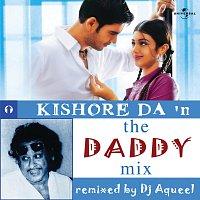 DJ Aqeel – Kishore Da In The Daddy Mix