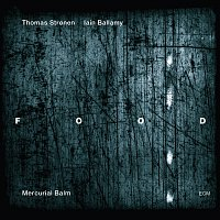 Food, Thomas Stronen, Iain Ballamy – Mercurial Balm
