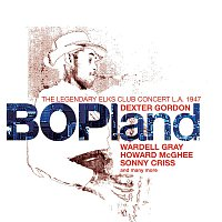 Dexter Gordon – Bopland: The Legendary Elks Club Concert, L.A. 1947 [Live]