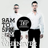 The Young Professionals – 9AM To 5PM - 5PM To Whenever