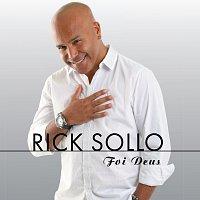 Rick Sollo – Foi Deus...